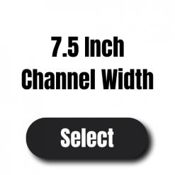 """Channel Width 7.5"""""""